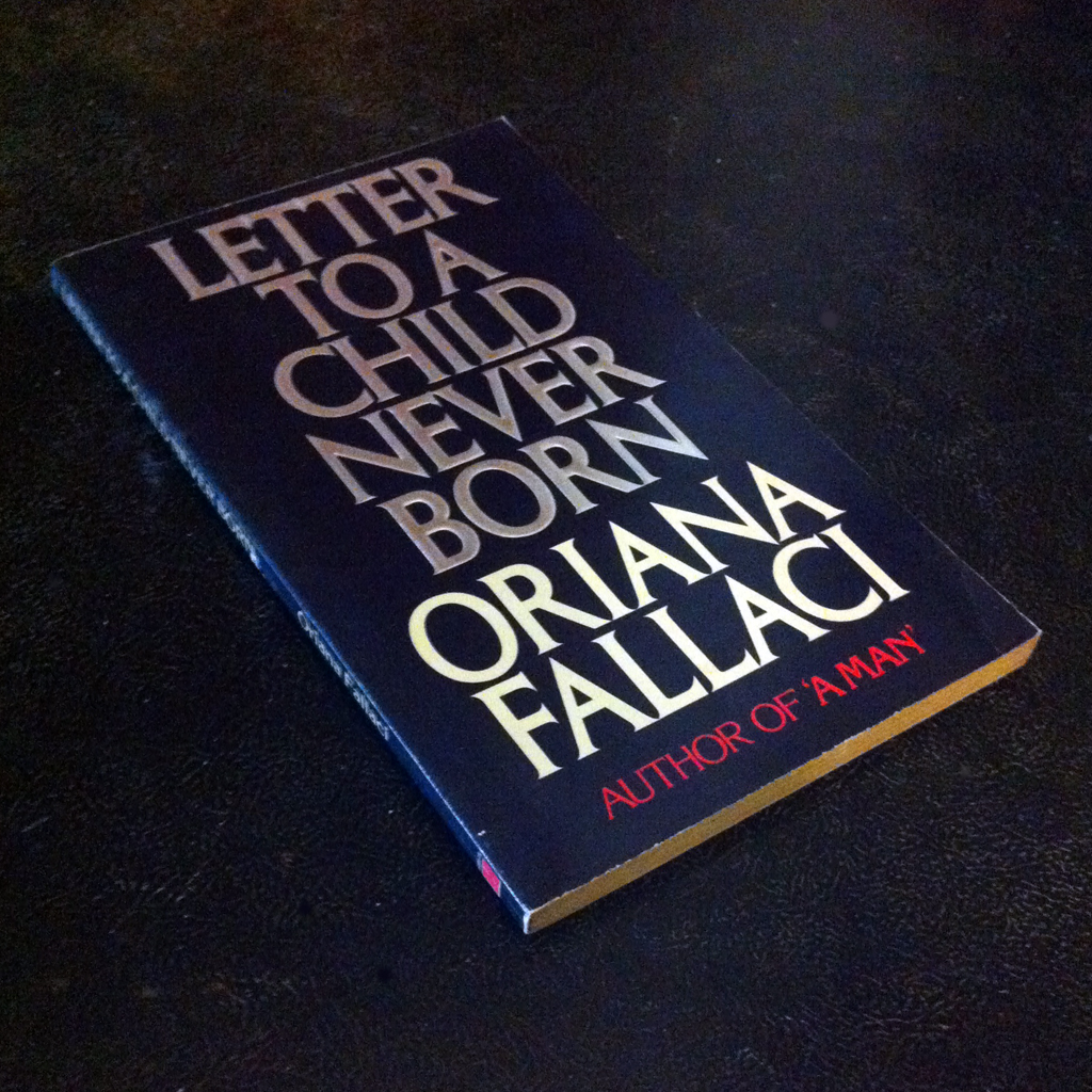 Letter to a Child Never Born' Quotes by Oriana Fallaci | IvyU
