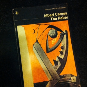 albert camus the rebel essay Camus on rebellion and the master-slave dialectic of life  both in theory and in  practice, the implications of being a rebel, was albert camus.